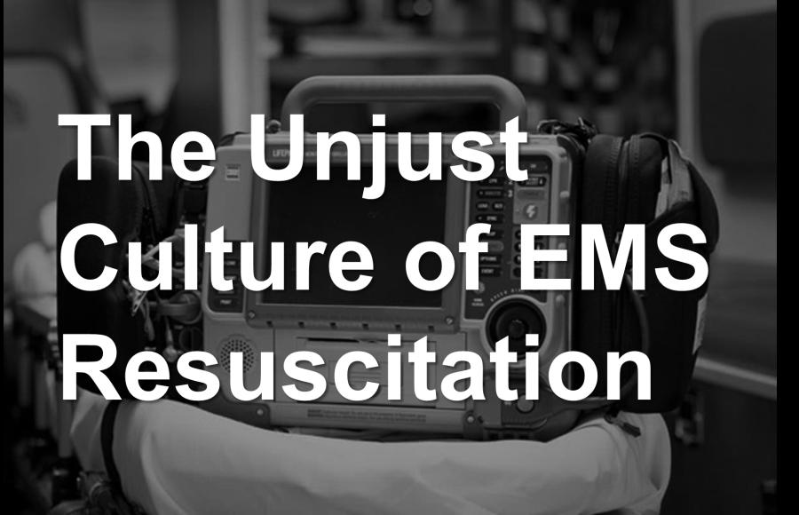 the-unjust-culture-of-ems-resus